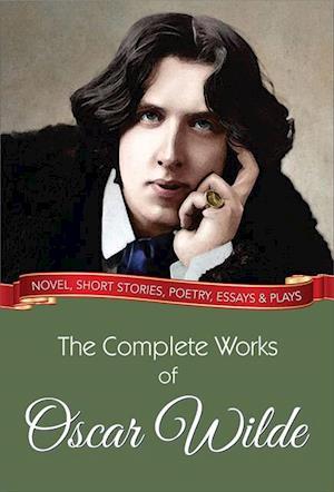 Complete Works of Oscar Wilde af Oscar Wilde