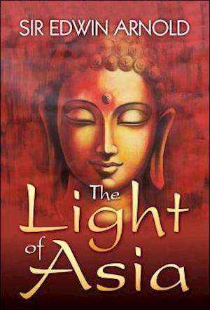 Light of Asia af Sir Edwin Arnold