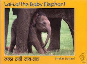 Bog, paperback Lai Lai the Baby Elephant af Shekar Dattatri