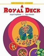 A Royal Deck af Anjali Raghbeer