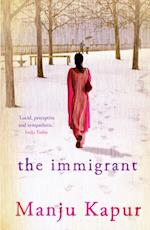 THE IMMIGRANT af Manju Kapur