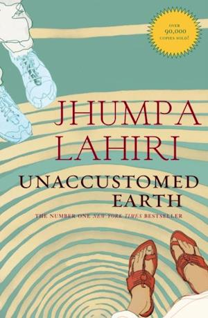 Unaccustomed Earth af Jhumpa Lahiri