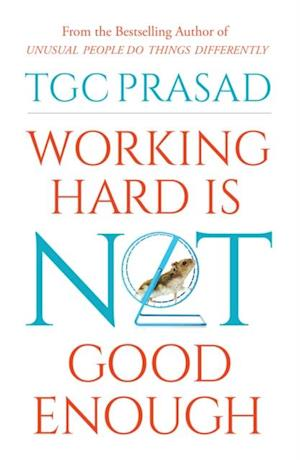 Working Hard is Not Good Enough af TGC Prasad