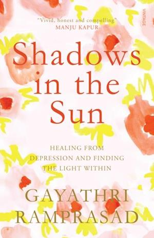 Shadows in the Sun af Gayathri Ramprasad