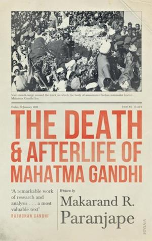 Death and Afterlife of Mahatma Gandhi af Makarand R Paranjape