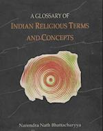 A Glossary of Indian Religious Terms and Concepts