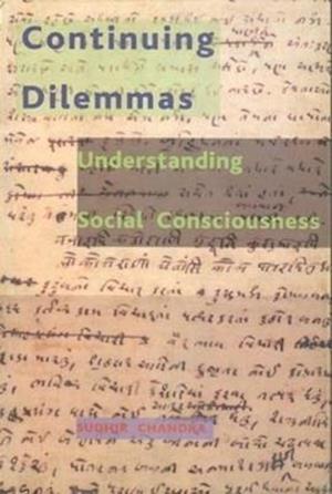 Bog, hardback Continuing Dilemmas - Understanding Social Consciousness af Chandra Sudhir