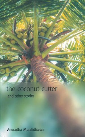 The Coconut Cutter & other stories