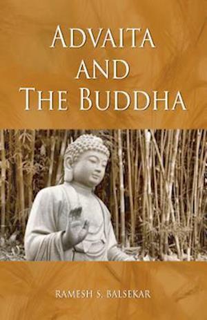Bog, paperback Advaita and the Buddha af Ramesh Balsekar