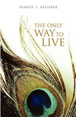 The Only Way to Live