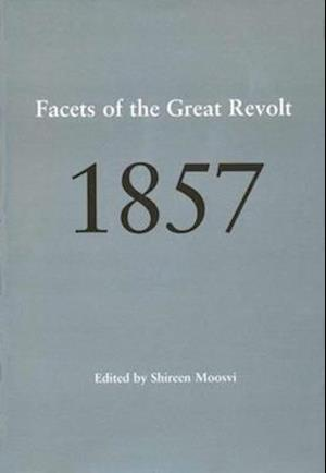 Bog, paperback 1857 - Facets of the Great Revolt af Shireen Moosvi