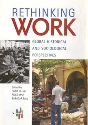 Rethinking Work - Global Historical and Sociological Perspectives