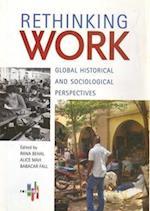 Rethinking Work - Global Historical and Sociological Perspectives af Rana P. Behal