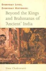 Everyday Lives, Everyday Histories - Beyond the Kings and Brahmanas of `Ancient` India af Uma Chakravarti