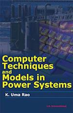 Computer Techniques and Model in Power Systems af K. Uma Rao