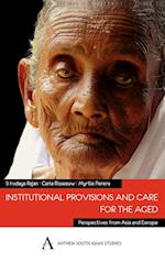 Institutional Provisions and Care for the Aged (Anthem South Asian Studies)