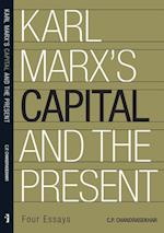 Karl Marx's 'Capital' and the Present - Four Essays