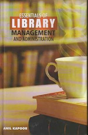 Essentials of Library Management and Administration