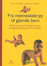 Fra menneskekryp til gående barn : observasjon og forståelse av barns bevegelsutvikling fra 0-15 måneder (2.utg.)