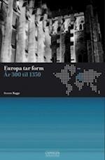 Europa tar form : år 300 til 1350  (2.utg.)