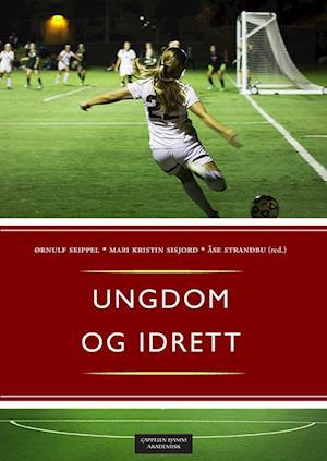 Bog, hæftet Ungdom og idrett af Åse Strandbu