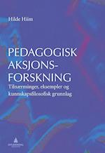 Pedagogisk aksjonsforskning : tilnærminger, eksempler og kunnskapsfilosofisk grunnlag af Hilde Hiim