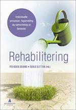 Rehabilitering : individuelle prosesser, fagutvikling og samordning av tjenester