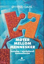 Møter mellom mennesker : interkulturell kommunikasjon  (2.utg.)