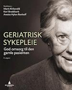 Geriatrisk sykepleie : god omsorg til den gamle pasienten  (2.utg.)