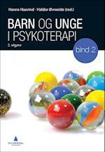 Barn og unge i psykoterapi. Bd.2 : terapeutiske fremgangsmåter og forandring  (2.utg.)