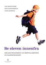 Se eleven innenfra : relasjonsarbeid og mentalisering på barnetrinnet