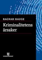 Kriminalitetens årsaker : utsnitt av kriminologiens historie  (2.utg.)