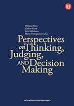 Perspectives on thinking, judging and decision making af Geir Kirkebøen, Henry Montgomery, Wibecke Brun
