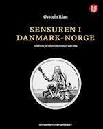 Sensuren i Danmark-Norge : vilkårene for offentlige ytringer 1536-1814