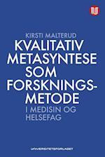 Kvalitativ metasyntese som forskningsmetode i medisin og helsefag
