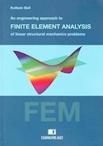 Engineering Approach to Finite Element Analysis of Linear Structural Mechanics Problems