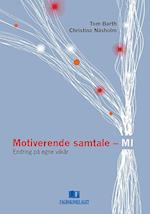 Motiverende samtale - MI : endring på egne vilkår af Christina Näsholm, Tom Barth