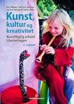 Kunst, kultur og kreativitet : kunstfaglig arbeid i barnehagen  (2.utg.)