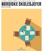 Nordiske skolesjefer : aktører i en brutt kjede