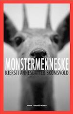 Monstermenneske af Kjersti Annesdatter Skomsvold