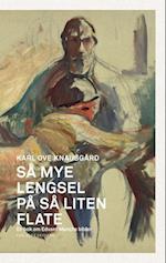 Så mye lengsel på så liten flate :  en bok om Edvard Munch