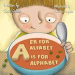 A Er for Alfabet/ A is for Alphabet