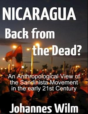 Nicaragua, Back from the Dead? af Johannes Wilm