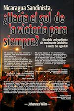 Nicaragua Sandinista, Hacia El Sol de La Victoria Para Siempre? af Johannes Wilm
