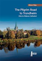 The pilgrim road to Trondheim : Oslo to Nidaros Cathedral