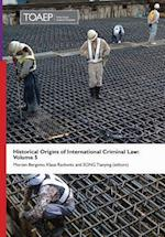 Historical Origins of International Criminal Law: Volume 5