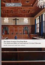 Two Steps Forward, One Step Back: The Deterrent Effect of International Criminal Tribunals