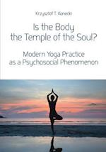 Is the Body the Temple of the Soul? - Modern Yoga Practice as a Psychosocial Phenomenon