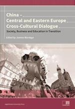 China - Central and Eastern Europe Cross-Cultural Dialogue - Society, Business and Education in Transition