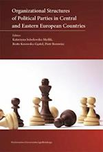 Organizational Structures of Political Parties in Central and Eastern European Countries